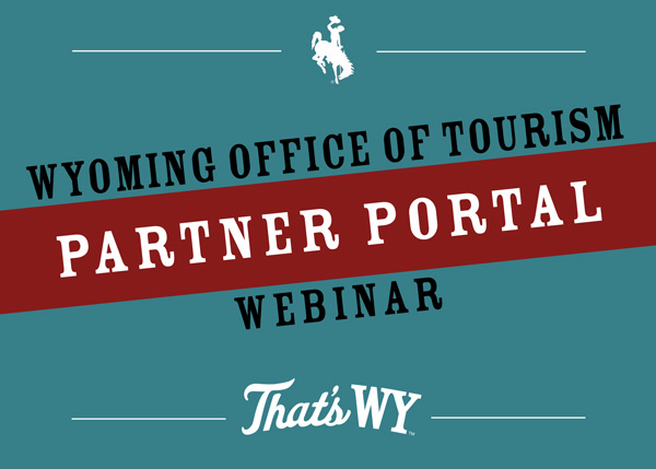 Wyoming Office of Tourism Partner Portal Webinar