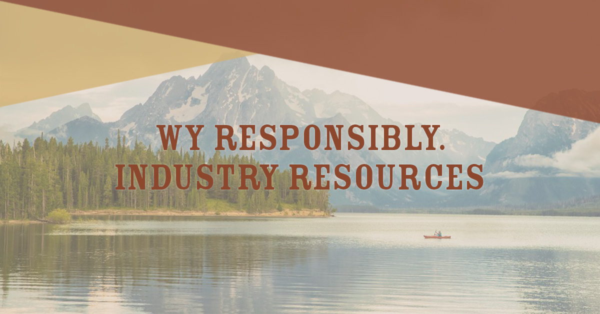 Wy Responsibly: Industry Resources