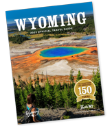 Wyoming's 2021 Travel Guide