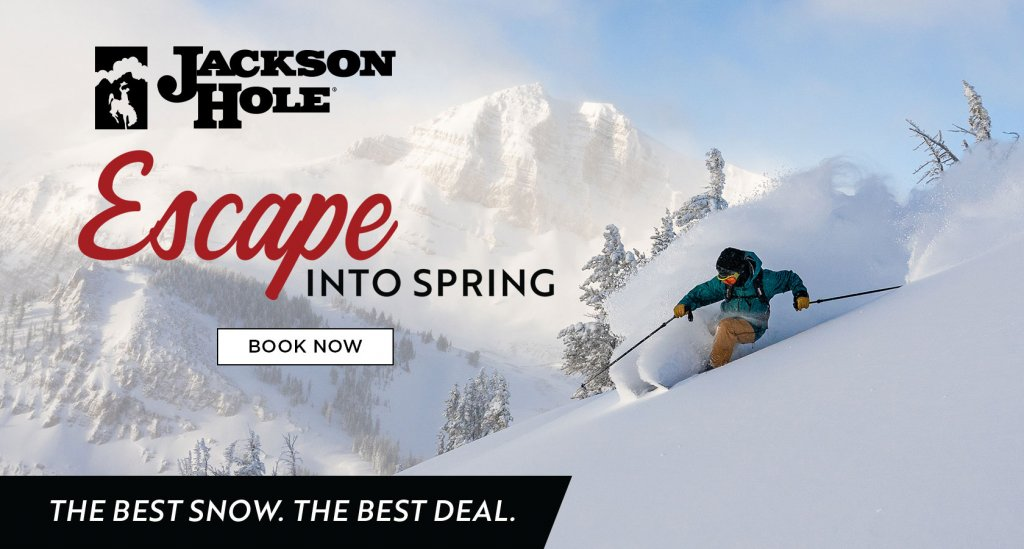 Jackson Hole Escape into Spring